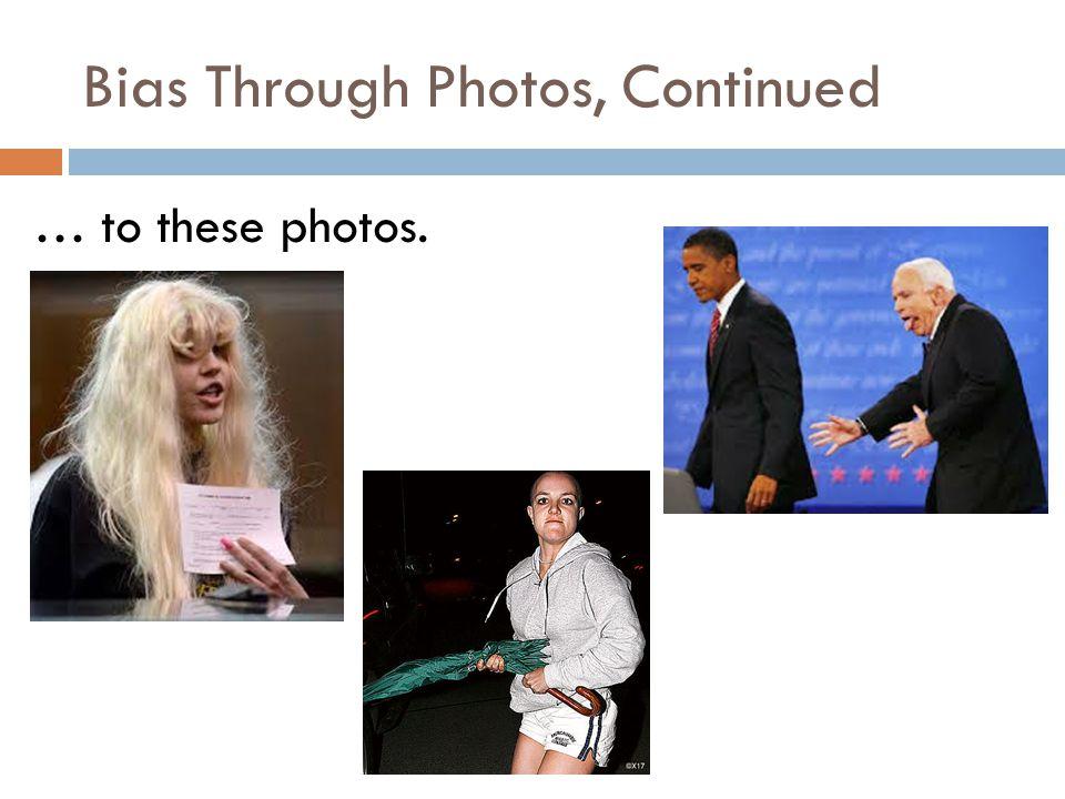Bias Through Photos, Continued … to these photos.