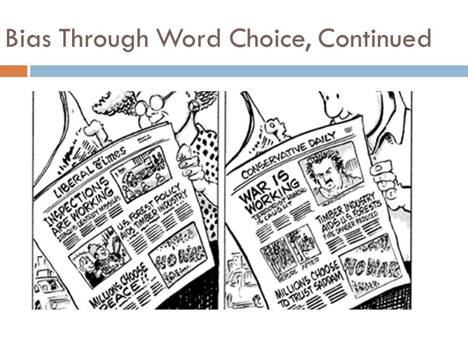 Bias Through Word Choice, Continued