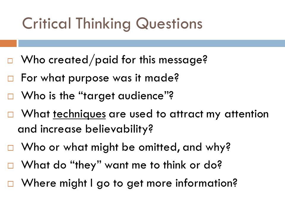 """Critical Thinking Questions  Who created/paid for this message?  For what purpose was it made?  Who is the """"target audience""""?  What techniques are"""