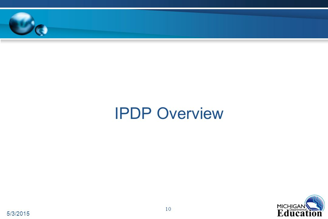 IPDP Overview 5/3/2015 10