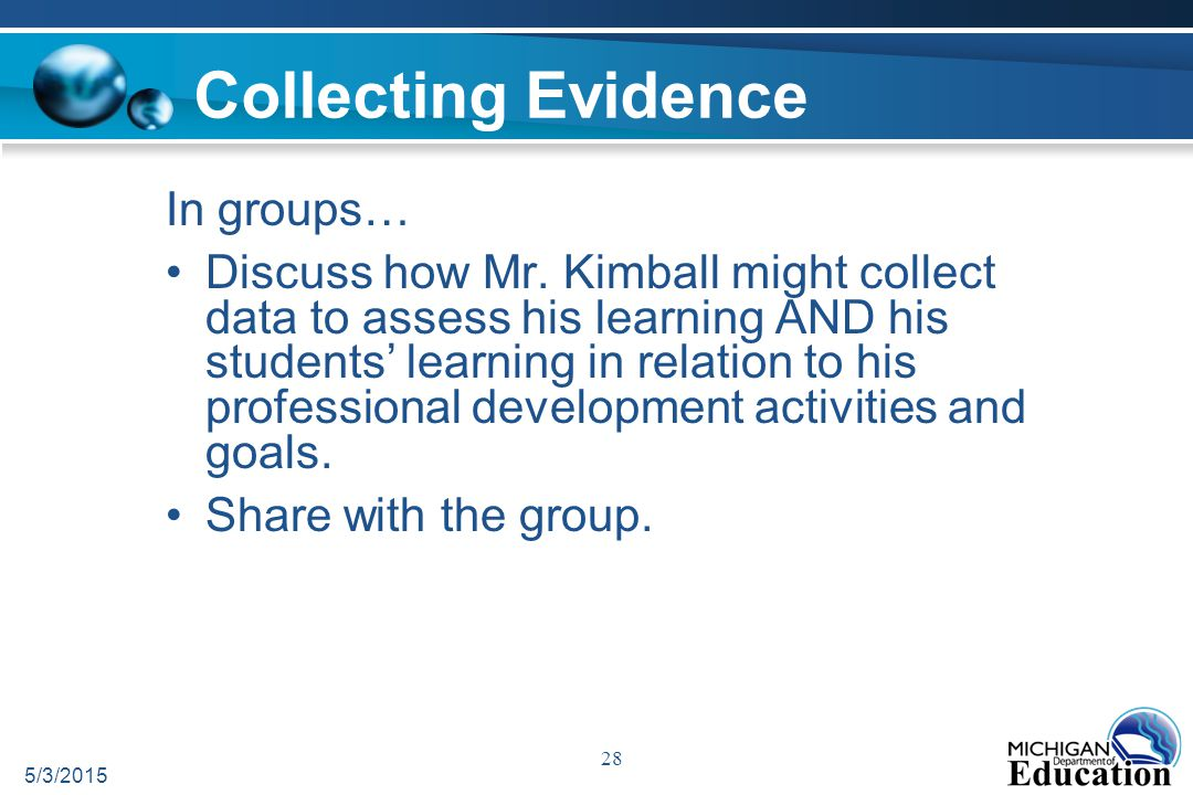 5/3/2015 28 Collecting Evidence In groups… Discuss how Mr.