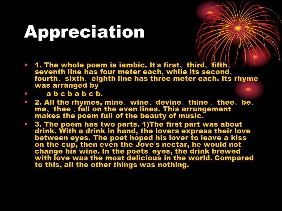 Appreciation 1. The whole poem is iambic.