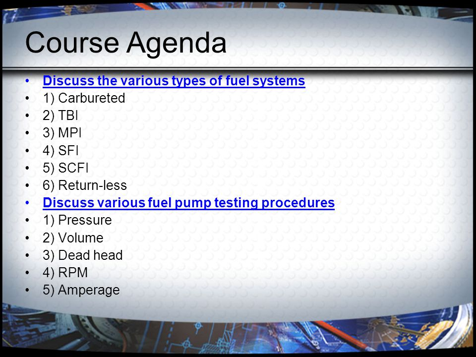 Course Agenda Discuss various injector testing procedures 1) Resistance 2) Flow rate 3) Drop/leakage 4) Voltage waveforms 5) Amperage waveforms Tool showcase Diagnostic Strategies Tips and Tricks
