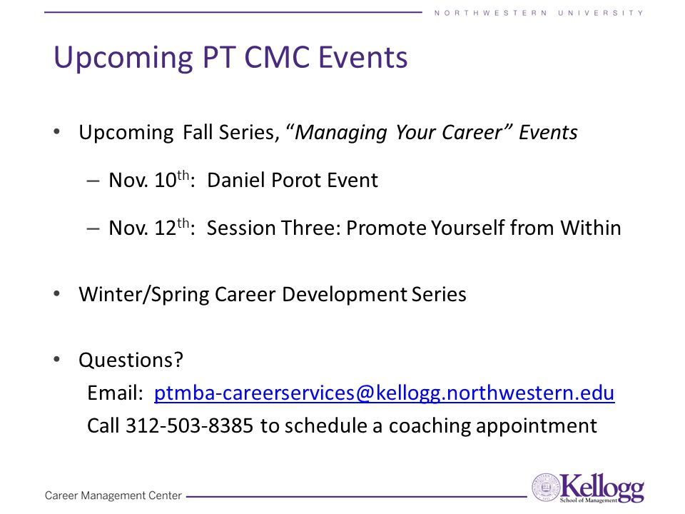 """Upcoming PT CMC Events Upcoming Fall Series, """"Managing Your Career"""" Events – Nov. 10 th : Daniel Porot Event – Nov. 12 th : Session Three: Promote You"""
