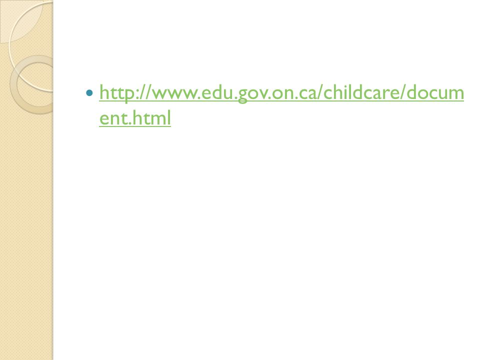 http://www.edu.gov.on.ca/childcare/docum ent.html http://www.edu.gov.on.ca/childcare/docum ent.html