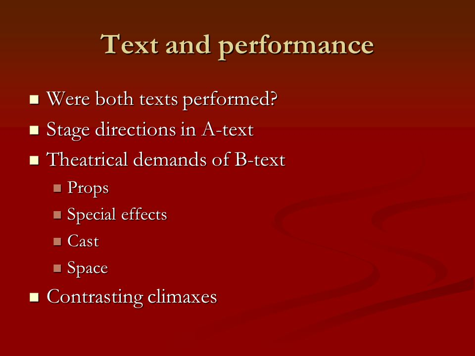 Text and performance Were both texts performed. Were both texts performed.