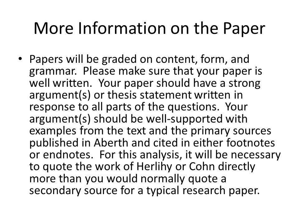 More Information on the Paper Papers will be graded on content, form, and grammar.