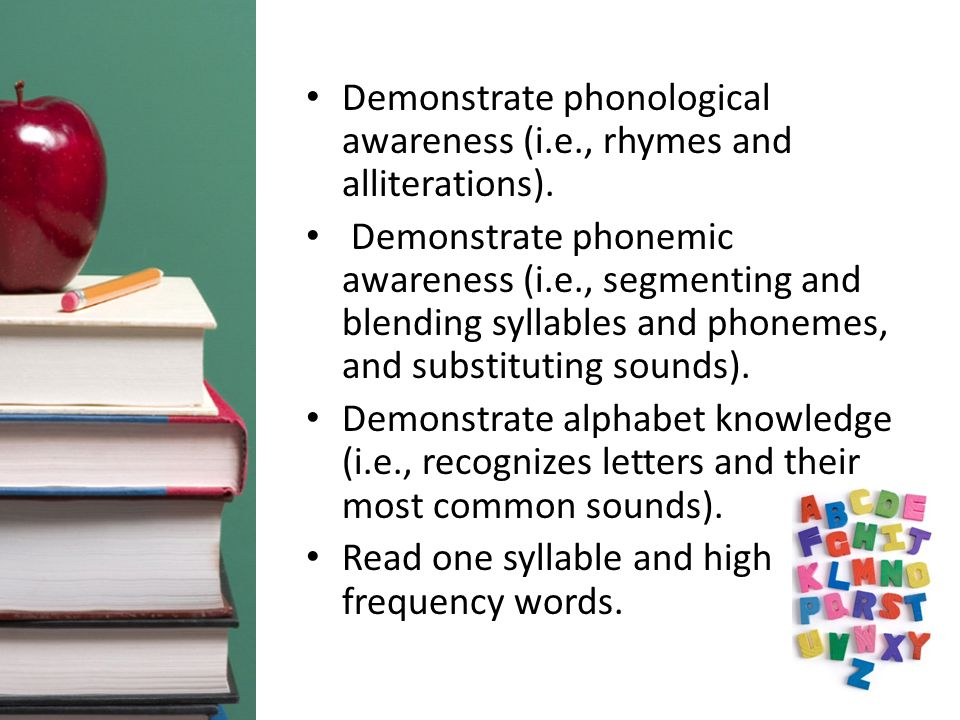 Demonstrate phonological awareness (i.e., rhymes and alliterations).