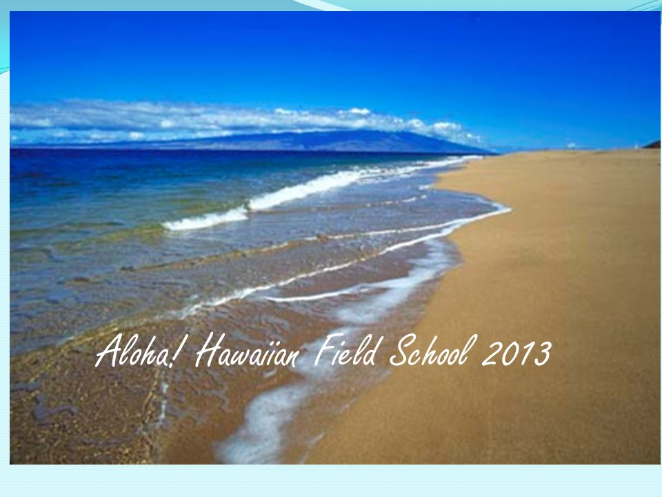 Aloha! Hawaiian Field School 2013