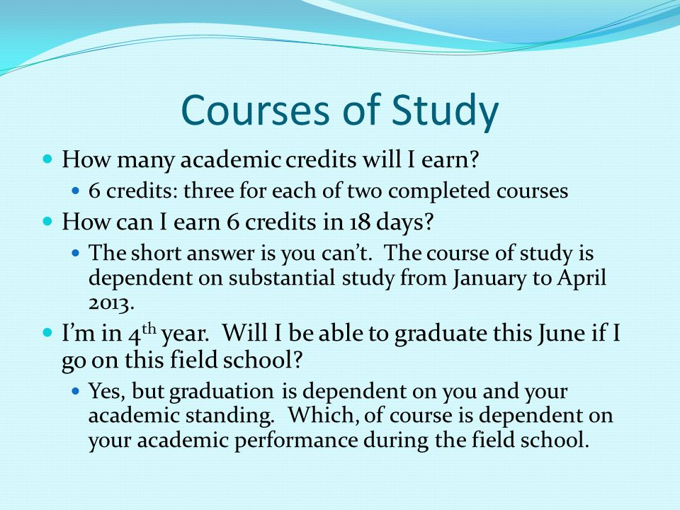 Courses of Study How many academic credits will I earn.