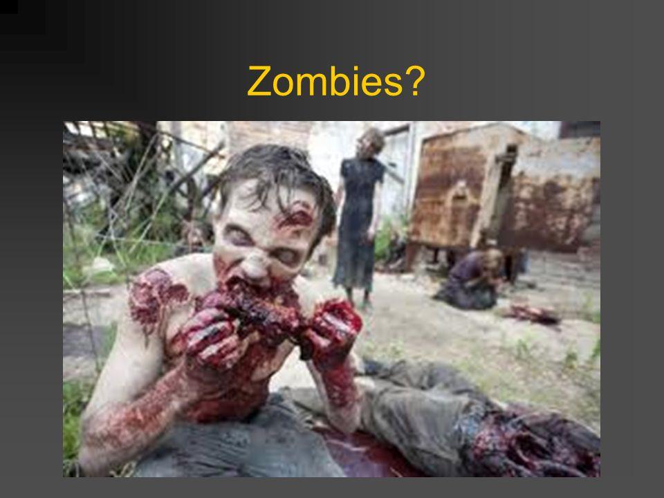 Zombies?
