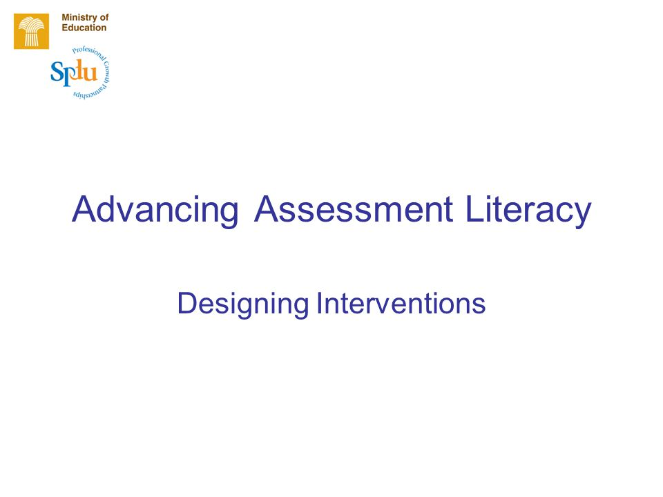 Advancing Assessment Literacy Designing Interventions