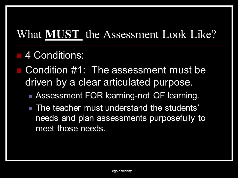 cgoldsworthy What MUST the Assessment Look Like.