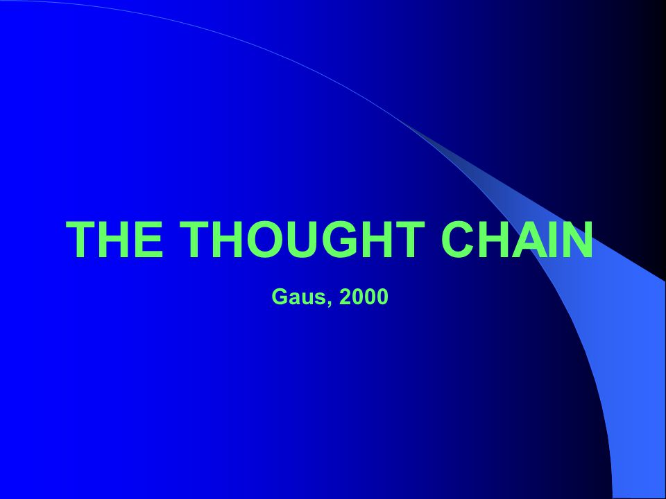 THE THOUGHT CHAIN Gaus, 2000