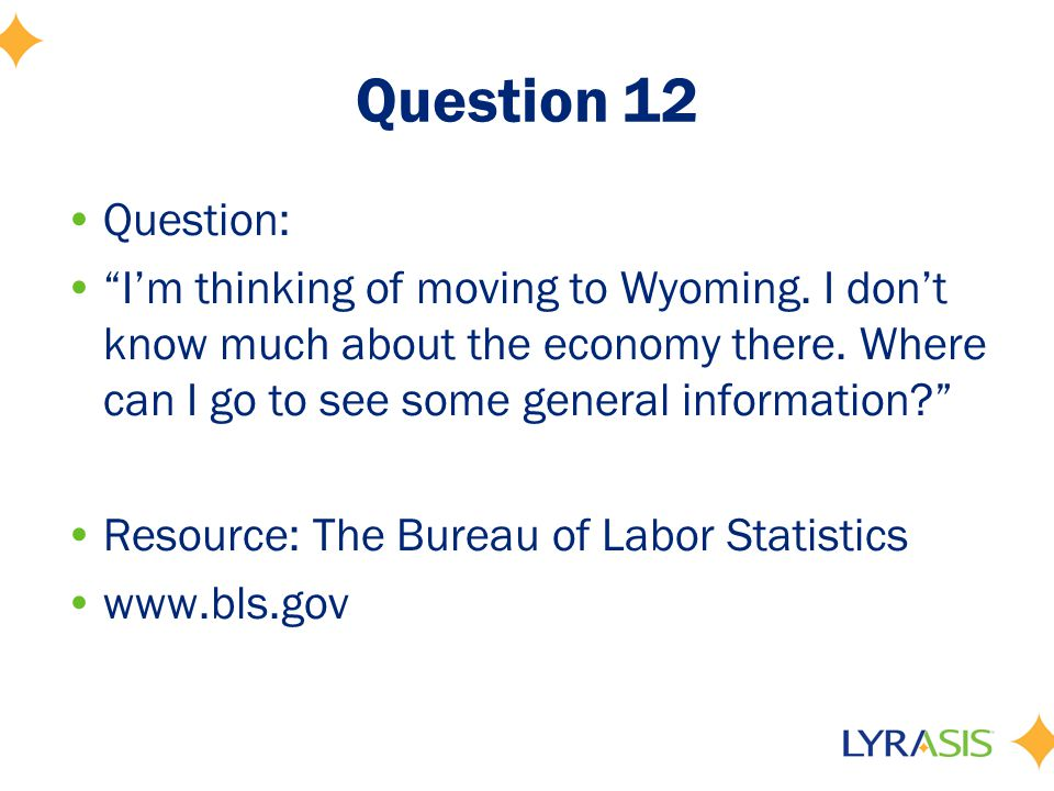 Question 12 Question: I'm thinking of moving to Wyoming.