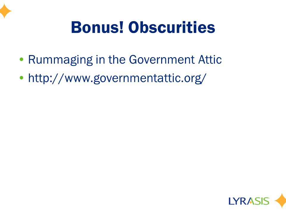 Bonus! Obscurities Rummaging in the Government Attic http://www.governmentattic.org/