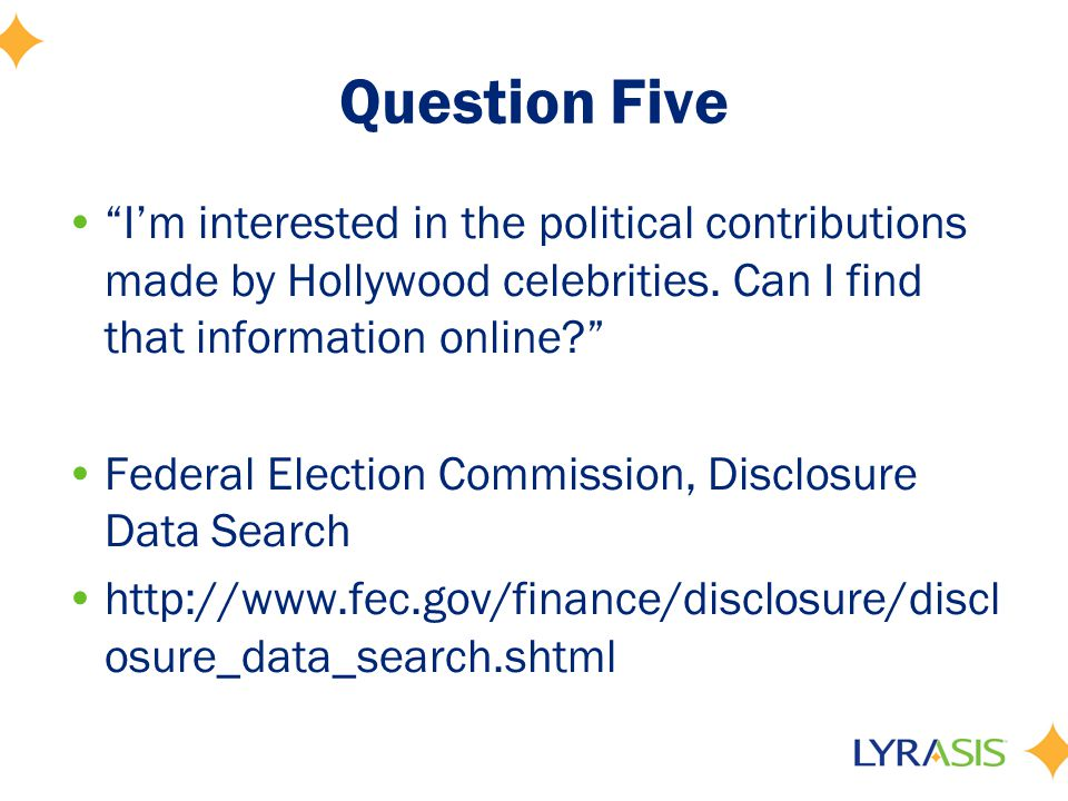Question Five I'm interested in the political contributions made by Hollywood celebrities.