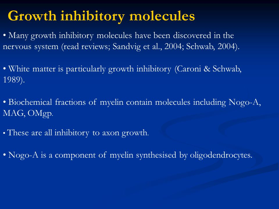 Many growth inhibitory molecules have been discovered in the nervous system (read reviews; Sandvig et al., 2004; Schwab, 2004).