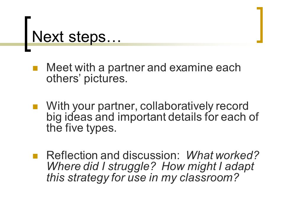 Next steps… Meet with a partner and examine each others' pictures.
