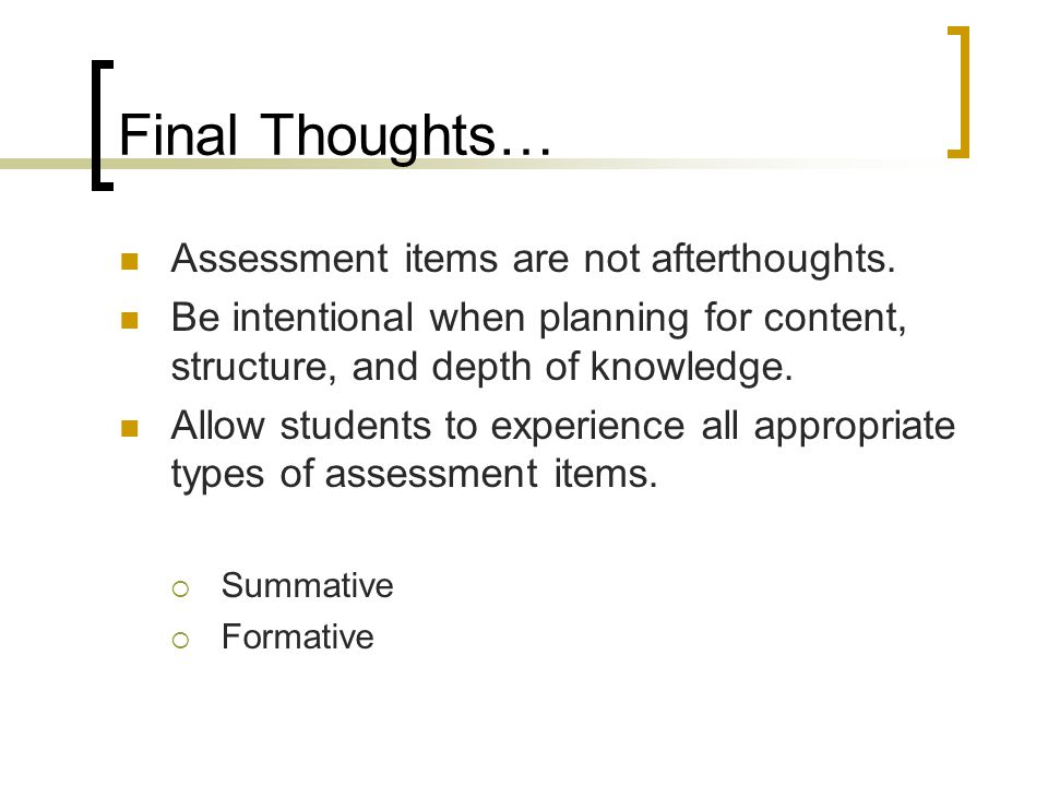 Final Thoughts… Assessment items are not afterthoughts.