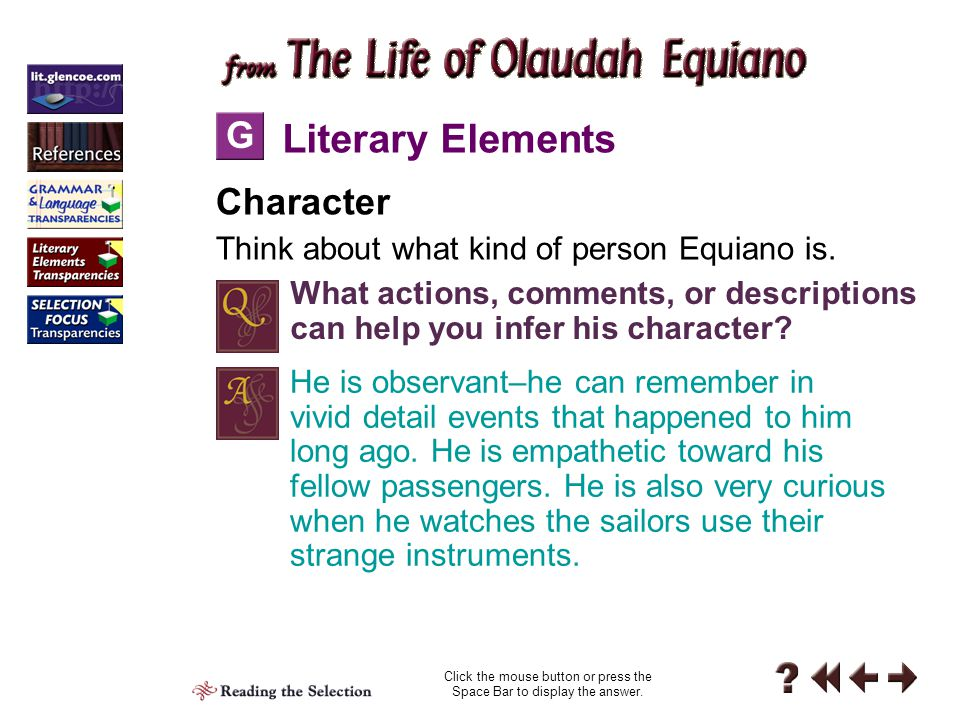 Active Reading Reading 5-F F Question Pause during your reading on page 192 and shape your purpose for reading by asking questions about Equiano and what will happen to him next.