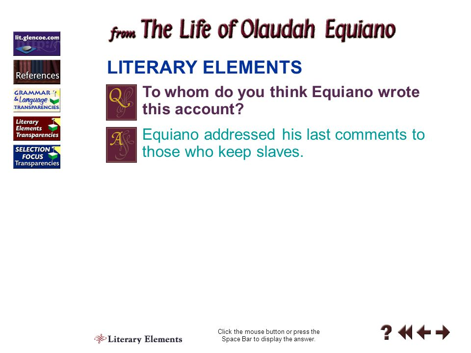 Literary Elements 5-1 A slave narrative is an autobiographical account of a former enslaved person's life.