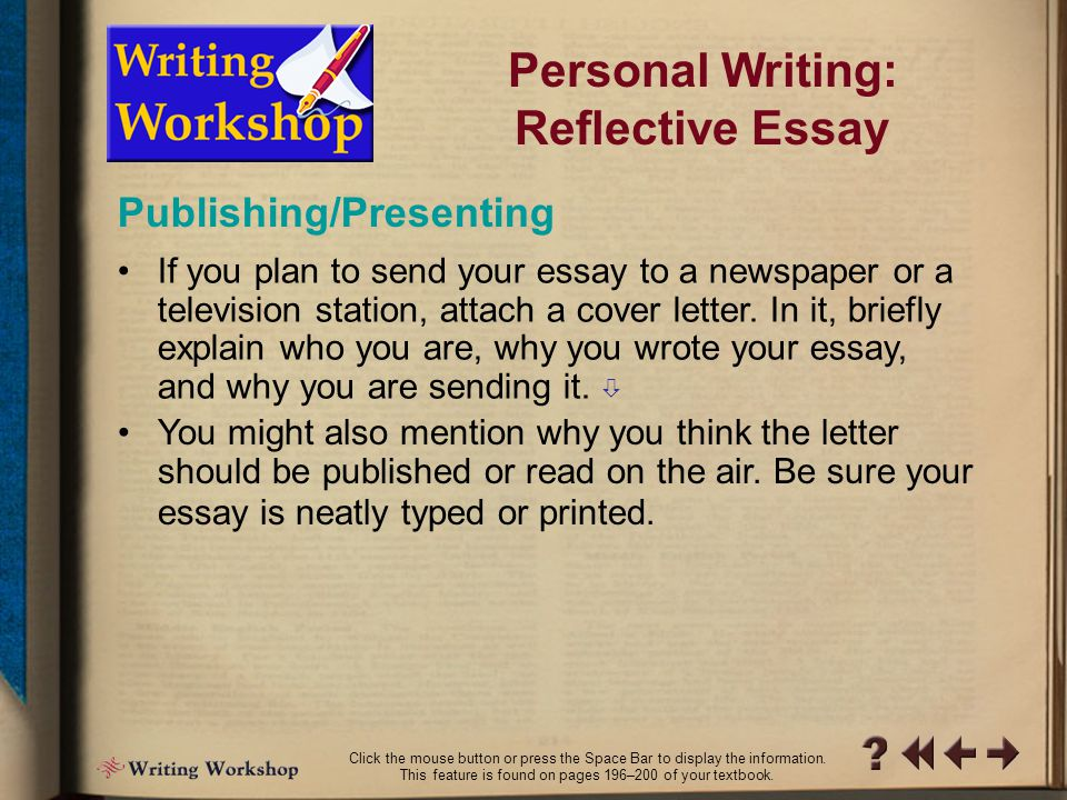 E/P Writing Workshop 14 Editing/Proofreading Personal Writing: Reflective Essay When you are satisfied with your essay, proofread for errors in grammar, usage, mechanics, and spelling.