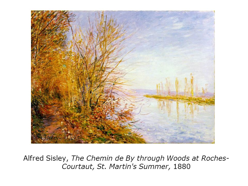 Alfred Sisley, The Chemin de By through Woods at Roches- Courtaut, St. Martin s Summer, 1880
