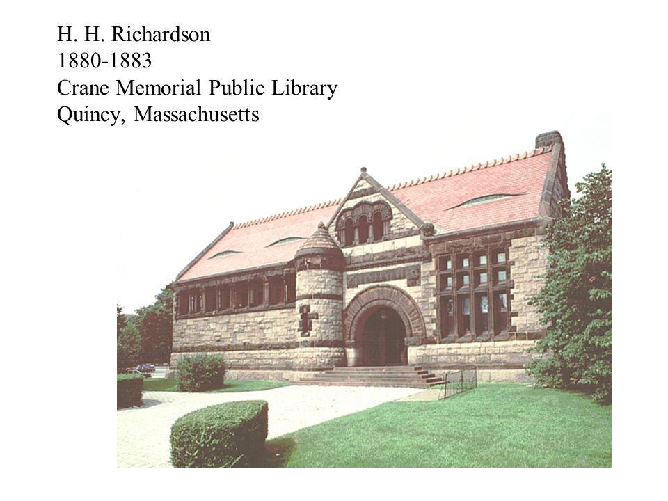 H. H. Richardson 1880-1883 Crane Memorial Public Library Quincy, Massachusetts