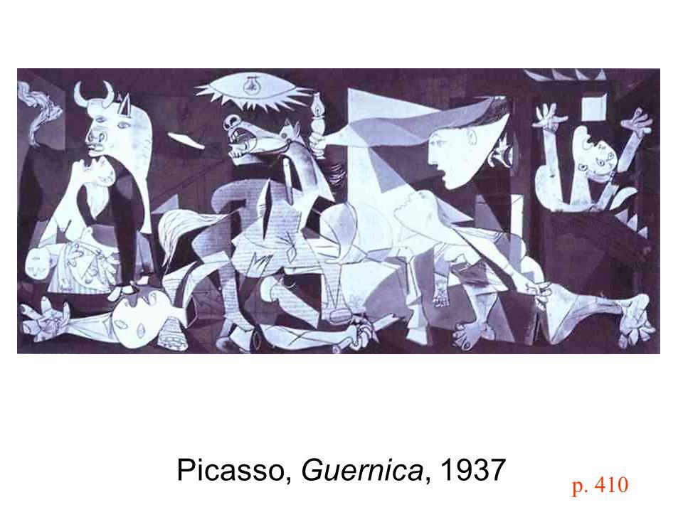 Picasso, Guernica, 1937 p. 410