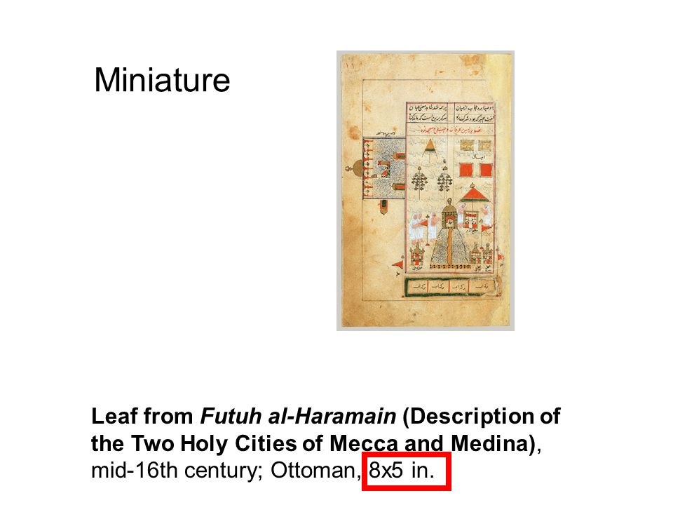 Miniature Leaf from Futuh al-Haramain (Description of the Two Holy Cities of Mecca and Medina), mid-16th century; Ottoman, 8x5 in.
