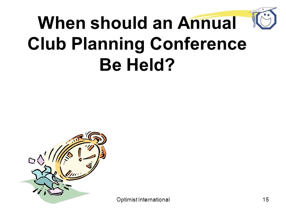 Optimist International14 What is an Annual Club Planning Conference.