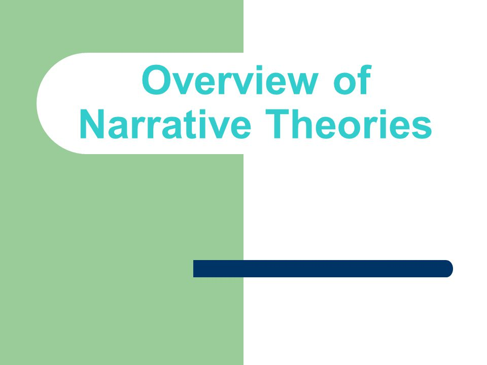 Overview of Narrative Theories