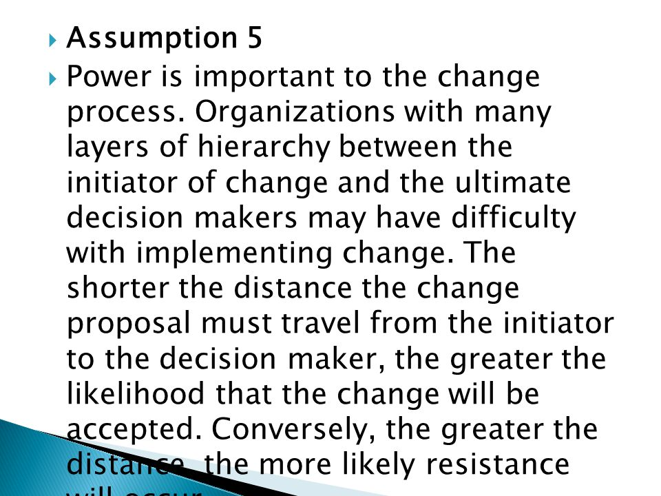  Assumption 5  Power is important to the change process.