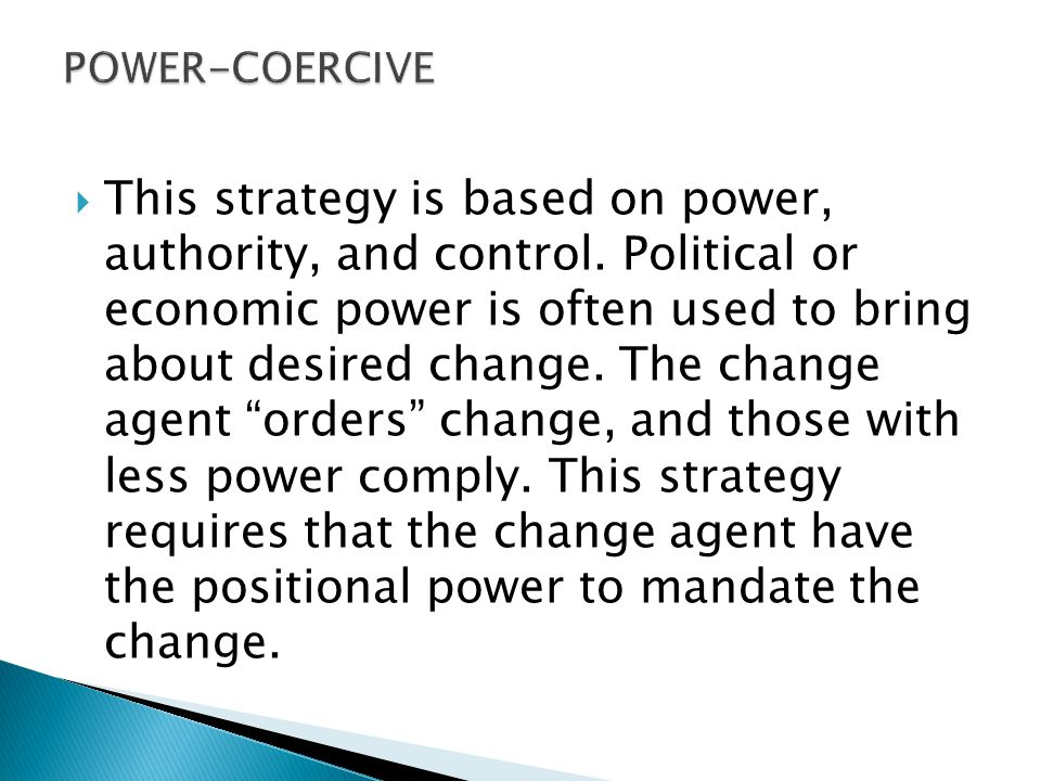  This strategy is based on power, authority, and control.