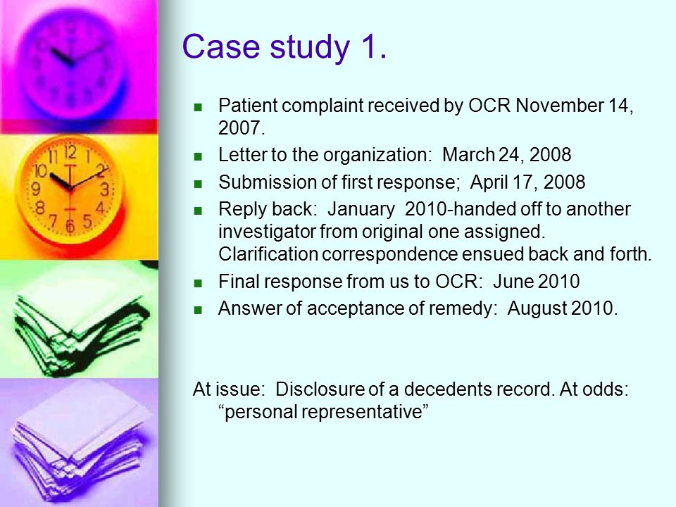 Case study 1. Patient complaint received by OCR November 14, 2007. Patient complaint received by OCR November 14, 2007. Letter to the organization: Ma