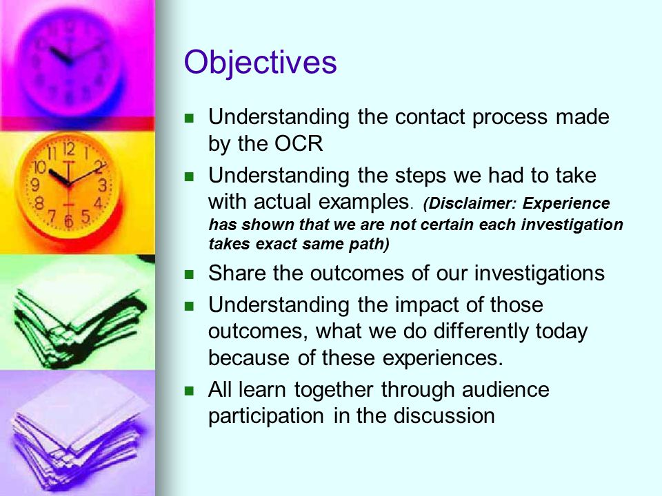 Objectives Understanding the contact process made by the OCR Understanding the steps we had to take with actual examples. (Disclaimer: Experience has