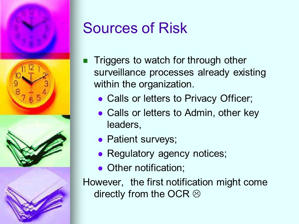 Sources of Risk Triggers to watch for through other surveillance processes already existing within the organization.