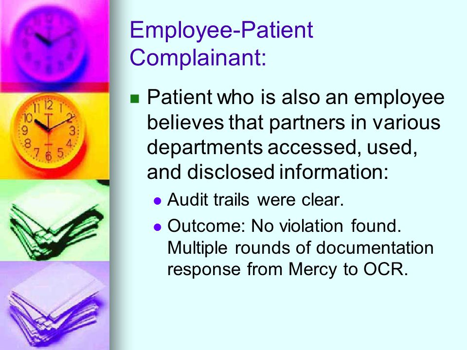 Employee-Patient Complainant: Patient who is also an employee believes that partners in various departments accessed, used, and disclosed information: