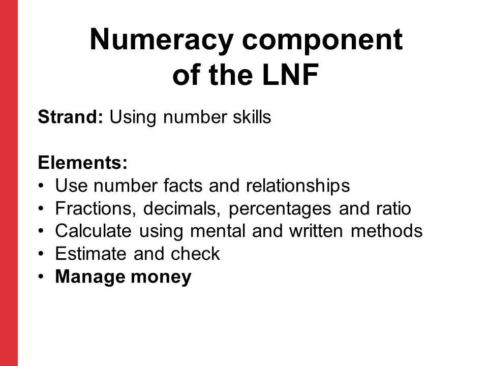 Numeracy component of the LNF Strand: Using number skills Elements: Use number facts and relationships Fractions, decimals, percentages and ratio Calc