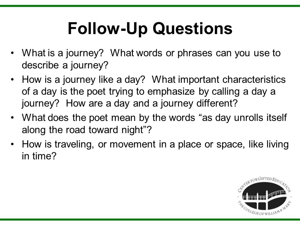 Follow-Up Questions What is a journey. What words or phrases can you use to describe a journey.