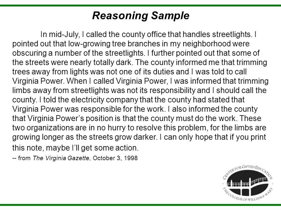 Reasoning Sample In mid-July, I called the county office that handles streetlights. I pointed out that low-growing tree branches in my neighborhood we