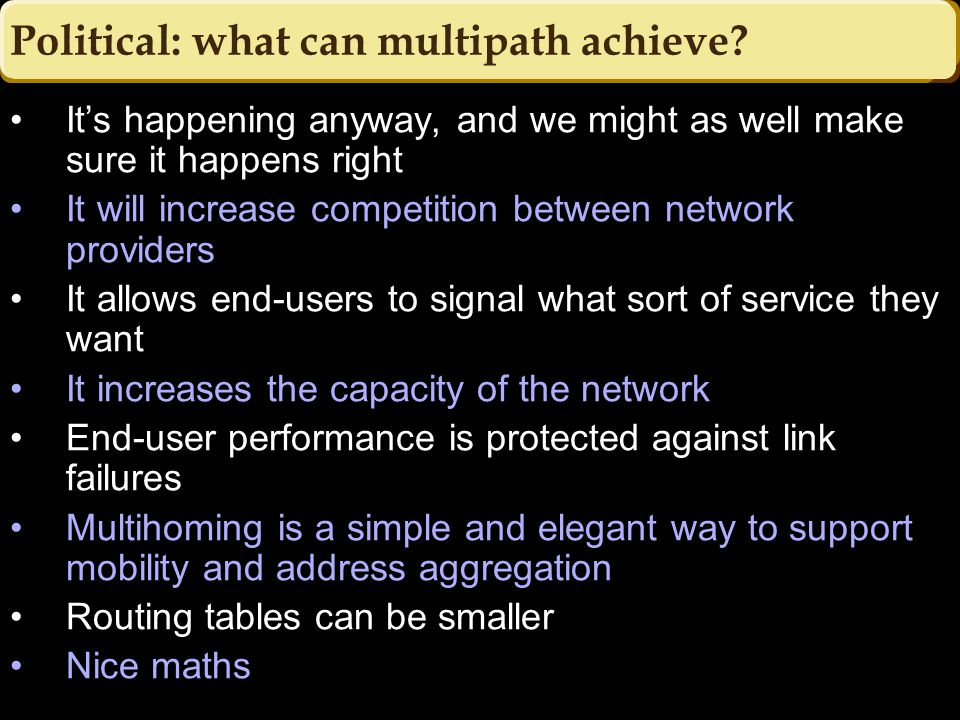 Mathematical models of multipath resource allocation Damon Wischik, UCL Partners from Trilogy Damon Wischik, UCL Partners from Trilogy