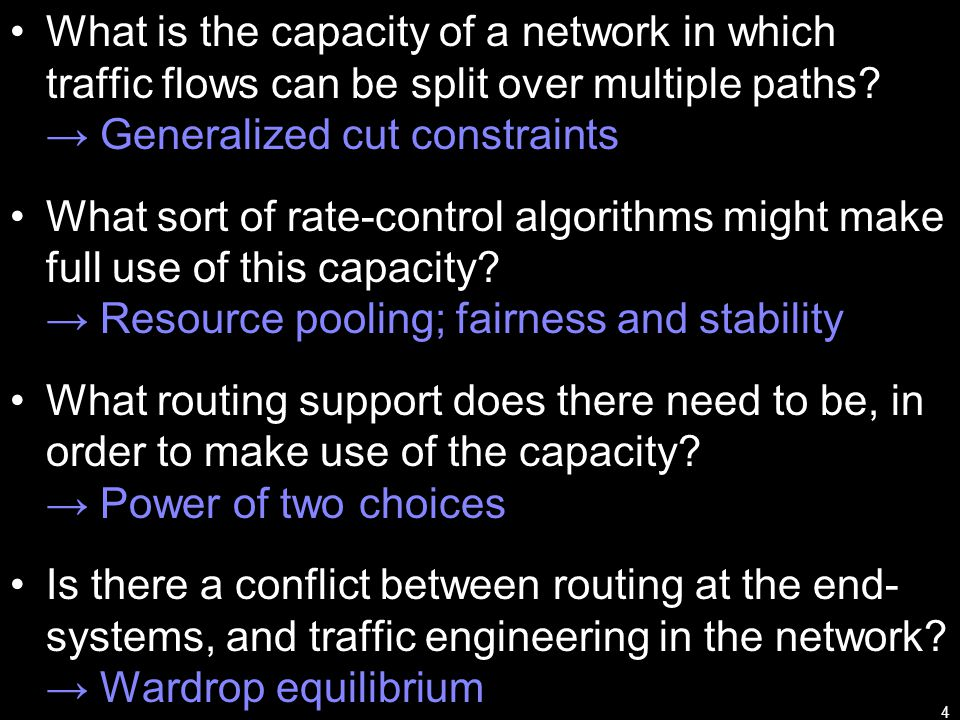 4 What is the capacity of a network in which traffic flows can be split over multiple paths.
