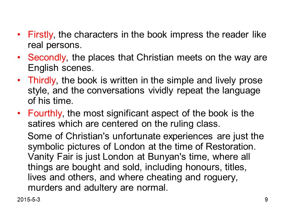 Firstly, the characters in the book impress the reader like real persons.