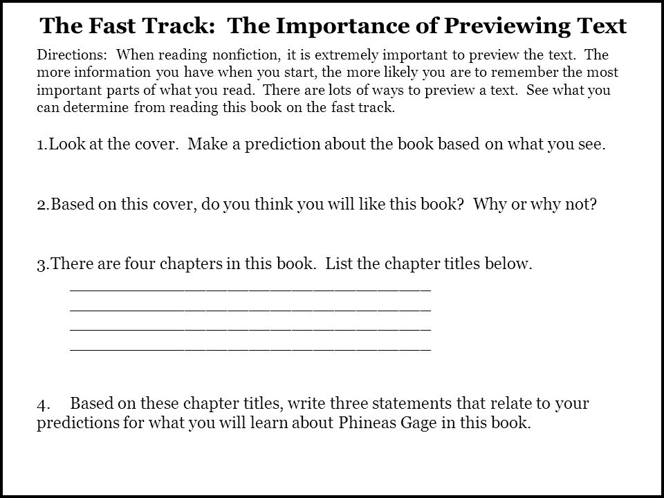 The Fast Track: The Importance of Previewing Text Directions: When reading nonfiction, it is extremely important to preview the text.