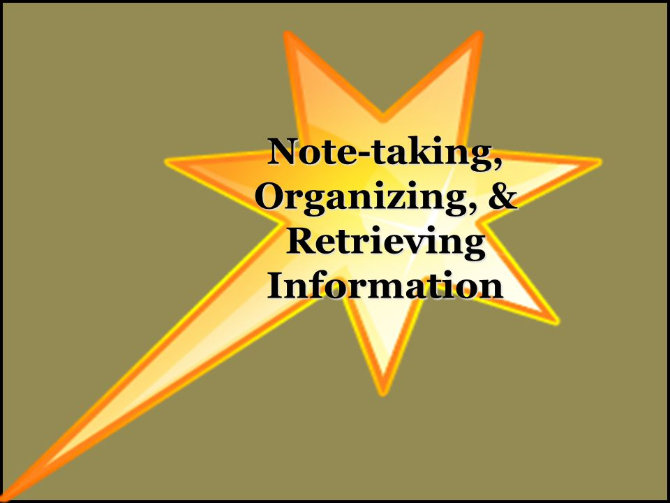 Note-taking, Organizing, & Retrieving Information