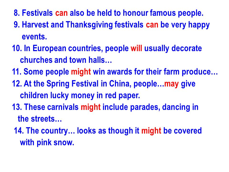 8.Festivals can also be held to honour famous people.