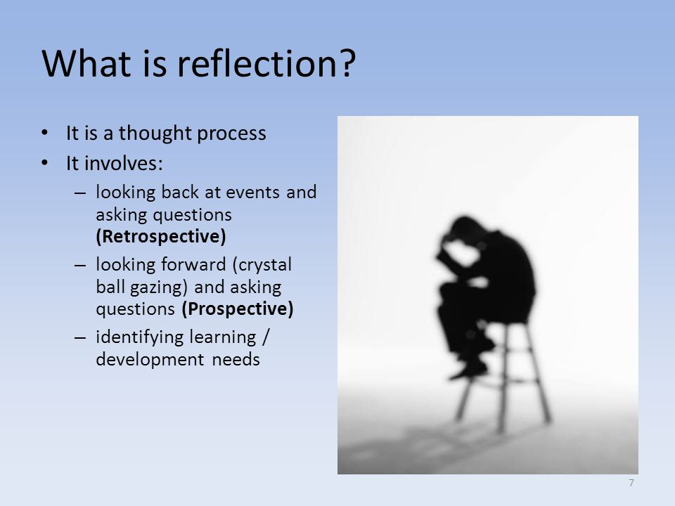 Schon's reflective practitioner Reflection- in- action – reflection triggers when events are unusual/ or problematic ; a conscious effort to adapt practice.