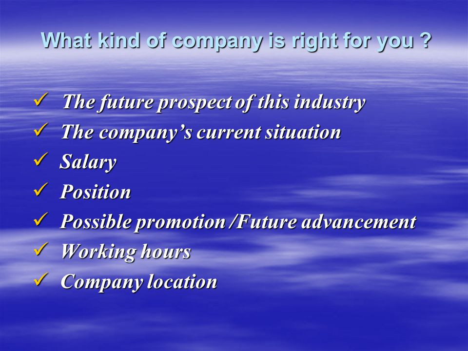What kind of company is right for you .What kind of company is right for you .